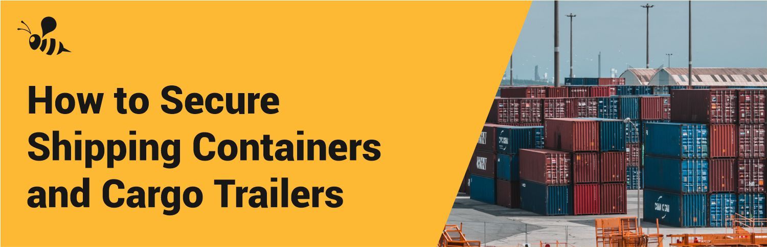 Shipping Containers and Cargo Trailers Security