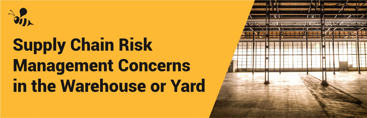 Warehouse and Yard Supply Chain Risk Management